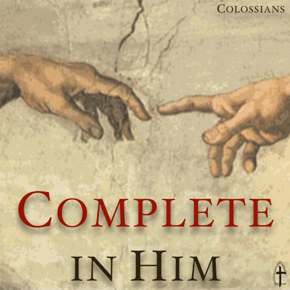 Colossians Complete in Him